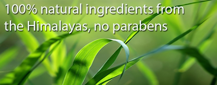 100% natural ingredients from the Himalayas, no parabens
